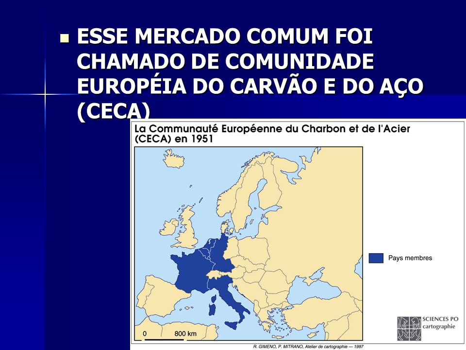 ESSE MERCADO COMUM FOI CHAMADO DE COMUNIDADE EUROPÉIA DO CARVÃO E DO AÇO (CECA)
