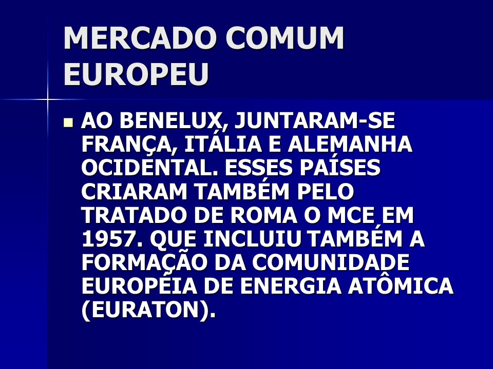 MERCADO COMUM EUROPEU