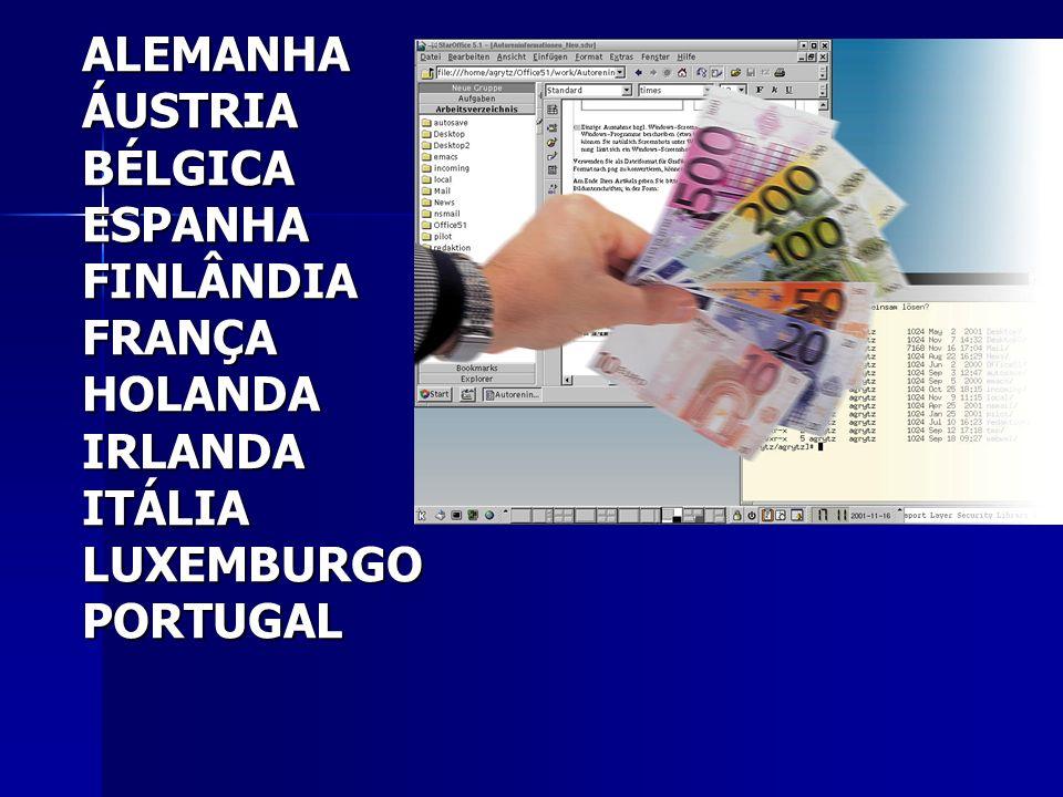 ALEMANHA ÁUSTRIA BÉLGICA ESPANHA FINLÂNDIA FRANÇA HOLANDA IRLANDA ITÁLIA LUXEMBURGO PORTUGAL
