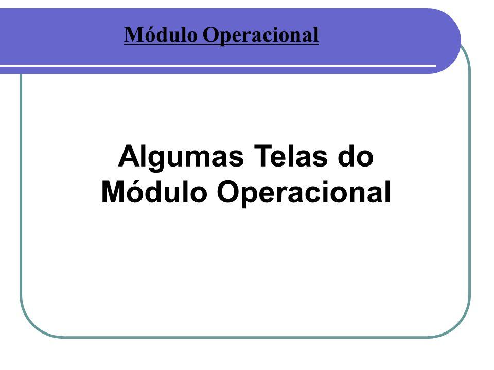 Algumas Telas do Módulo Operacional