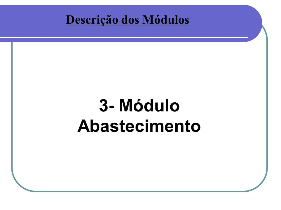 3- Módulo Abastecimento