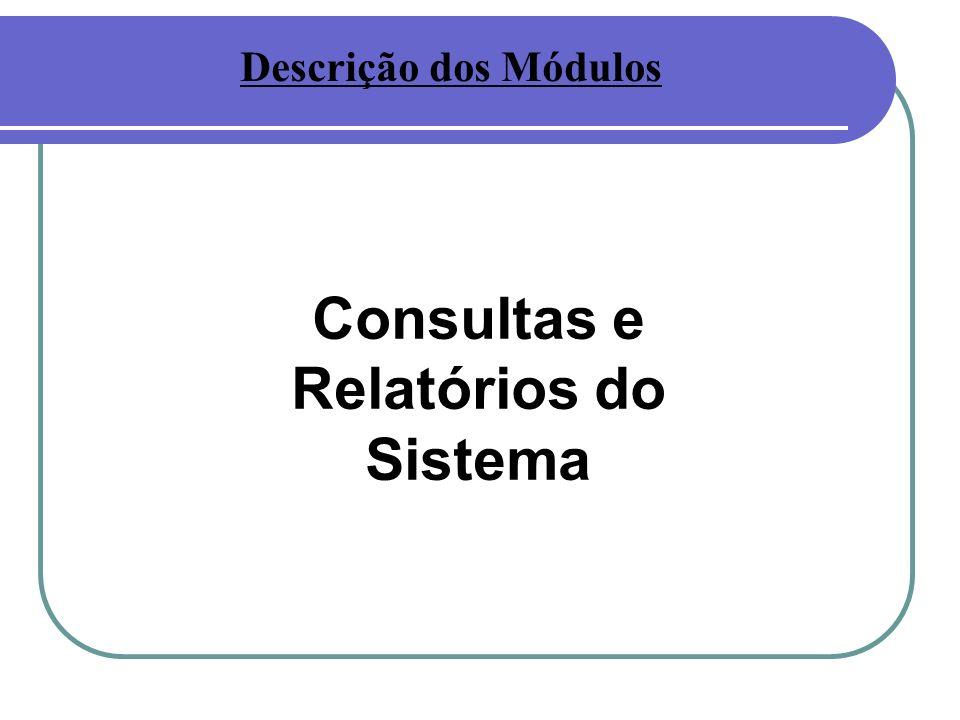 Consultas e Relatórios do Sistema