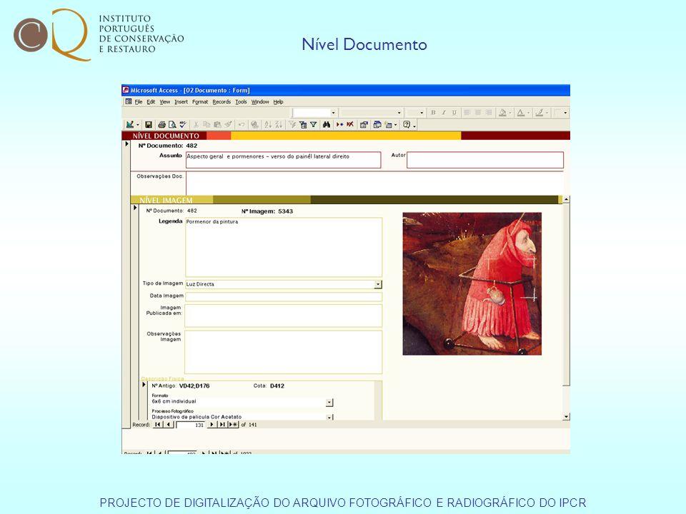 Nível Documento PROJECTO DE DIGITALIZAÇÃO DO ARQUIVO FOTOGRÁFICO E RADIOGRÁFICO DO IPCR