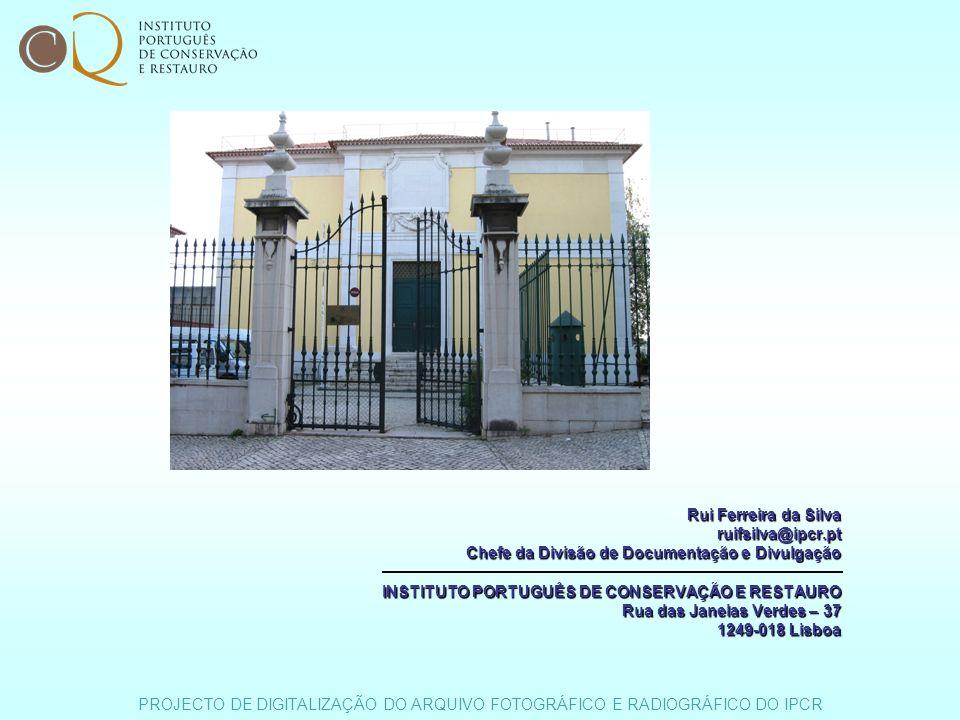 Rui Ferreira da Silva ruifsilva@ipcr.pt. Chefe da Divisão de Documentação e Divulgação. INSTITUTO PORTUGUÊS DE CONSERVAÇÃO E RESTAURO.