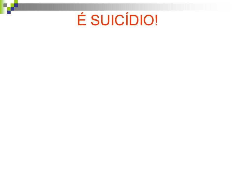 É SUICÍDIO! 47