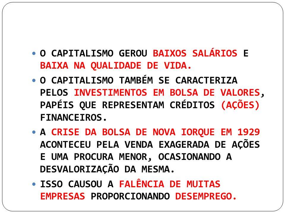 O CAPITALISMO GEROU BAIXOS SALÁRIOS E BAIXA NA QUALIDADE DE VIDA.