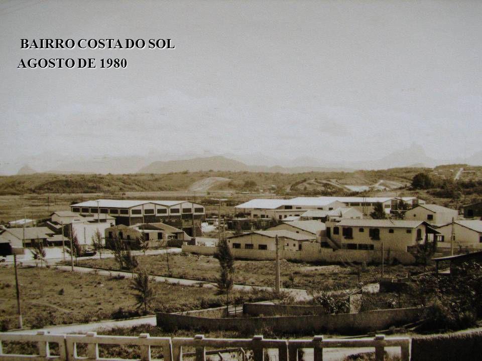 BAIRRO COSTA DO SOL AGOSTO DE 1980