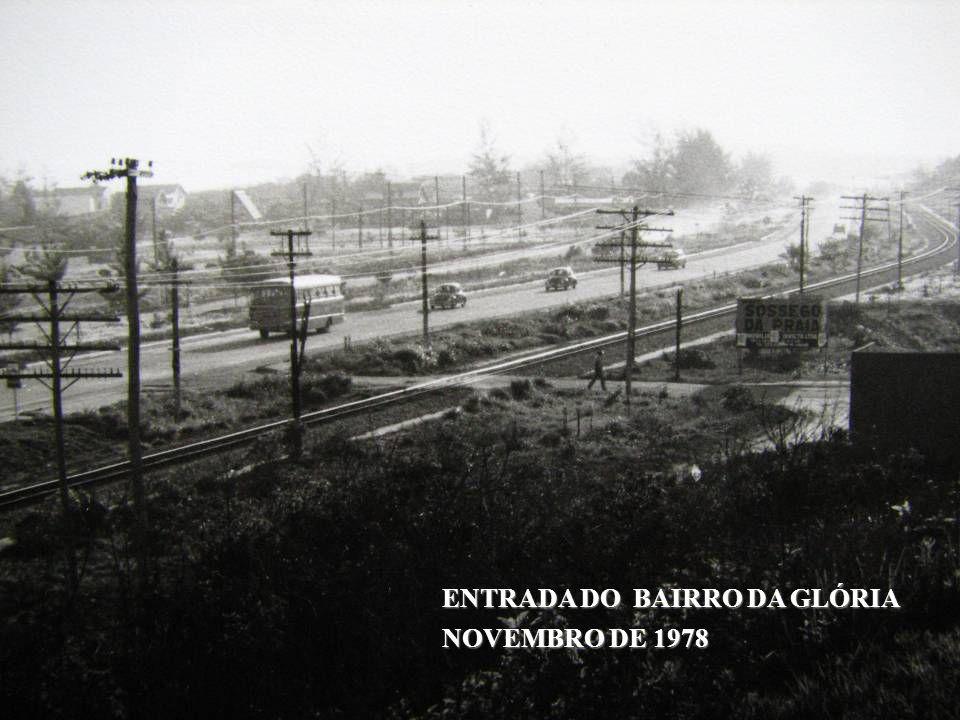 ENTRADA DO BAIRRO DA GLÓRIA