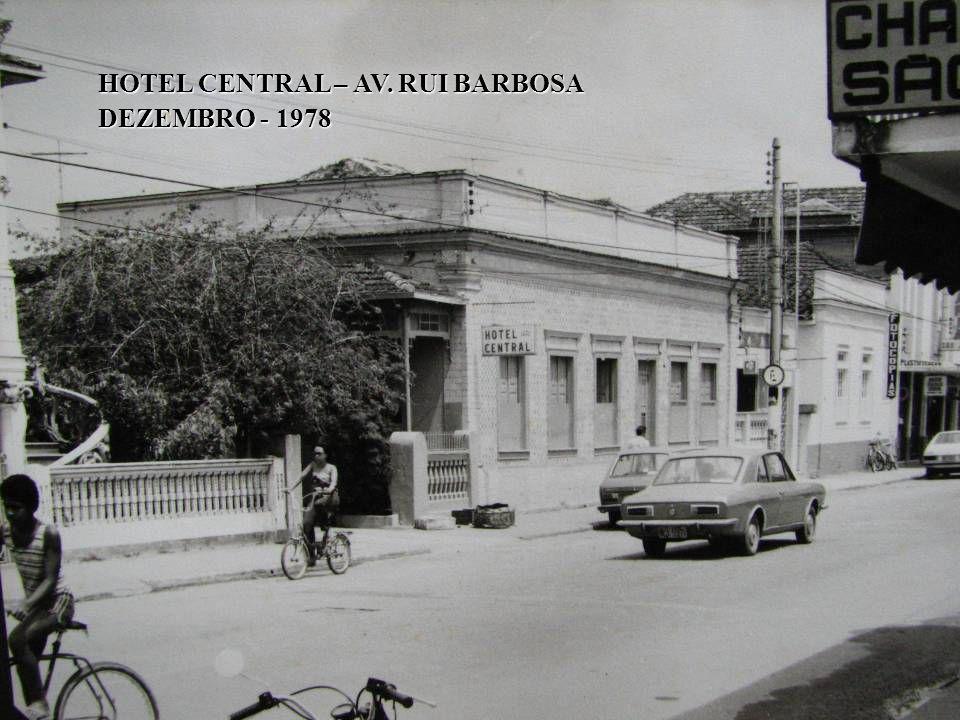 HOTEL CENTRAL – AV. RUI BARBOSA