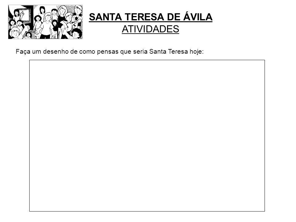 SANTA TERESA DE ÁVILA ATIVIDADES