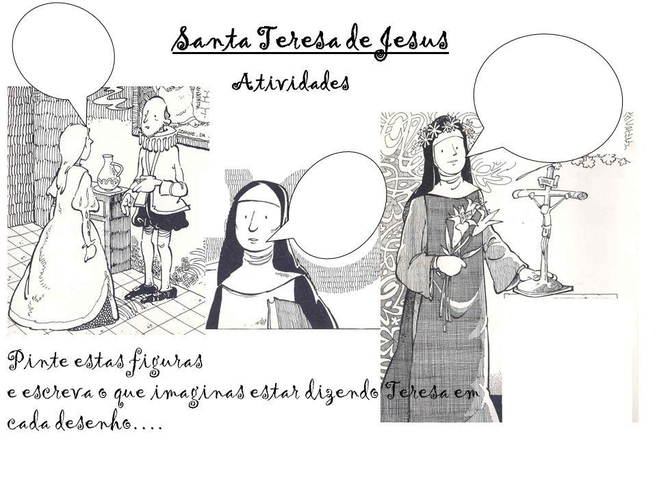 Santa Teresa de Jesus Atividades Pinte estas figuras