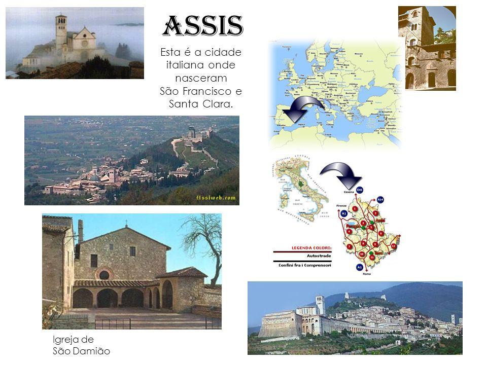 ASSIS Esta é a cidade italiana onde nasceram