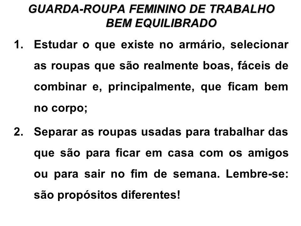 GUARDA-ROUPA FEMININO DE TRABALHO BEM EQUILIBRADO