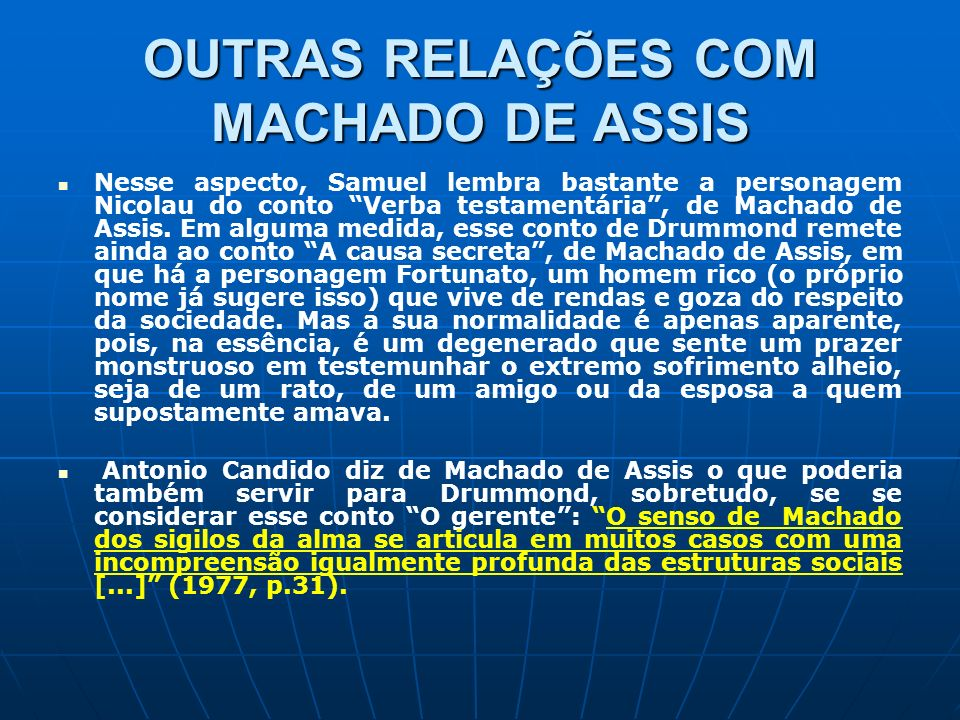 OUTRAS RELAÇÕES COM MACHADO DE ASSIS