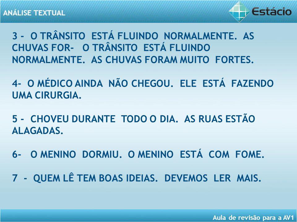 3 - O TRÂNSITO ESTÁ FLUINDO NORMALMENTE