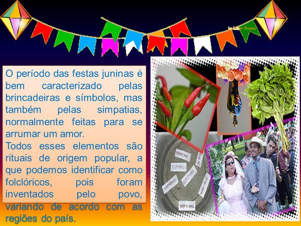 O período das festas juninas é bem caracterizado pelas brincadeiras e símbolos, mas também pelas simpatias, normalmente feitas para se arrumar um amor.