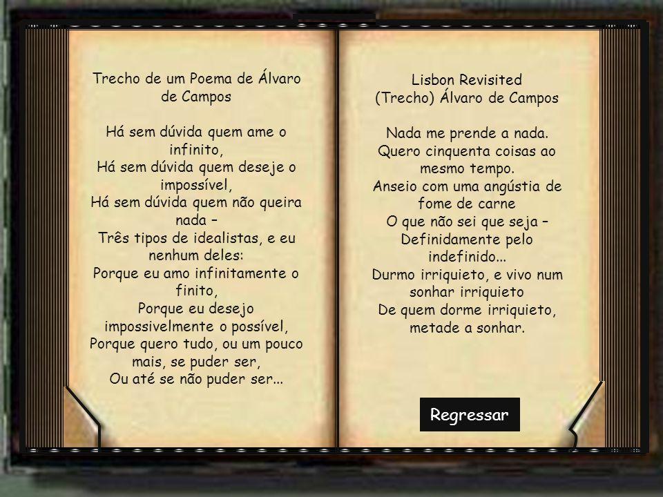 Regressar Trecho de um Poema de Álvaro de Campos Lisbon Revisited