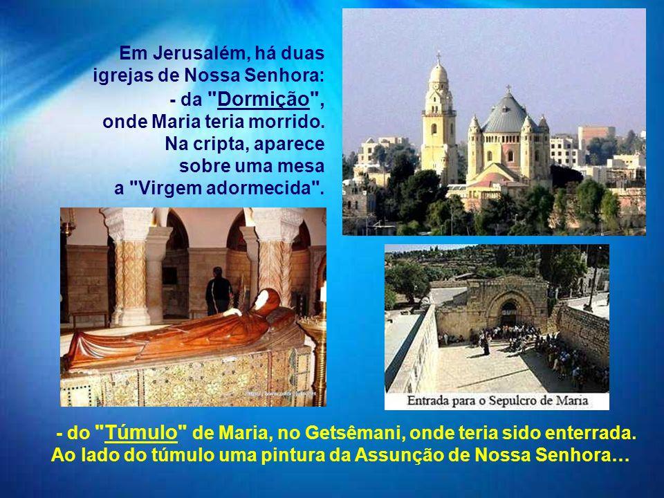 Em Jerusalém, há duas igrejas de Nossa Senhora: