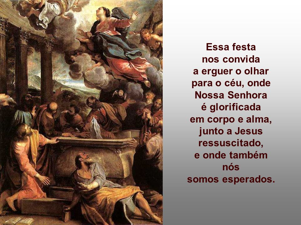Essa festa nos convida a erguer o olhar para o céu, onde Nossa Senhora