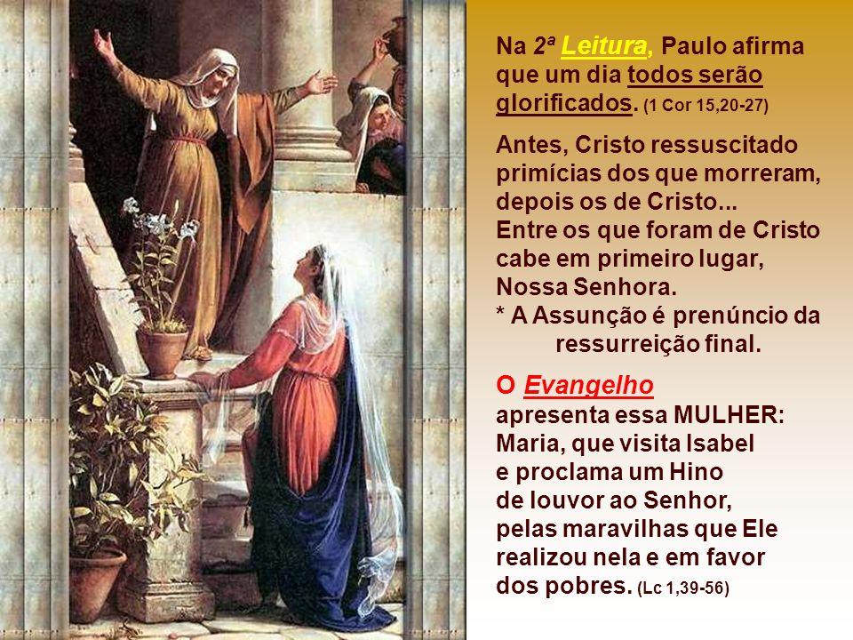 * A Assunção é prenúncio da ressurreição final.