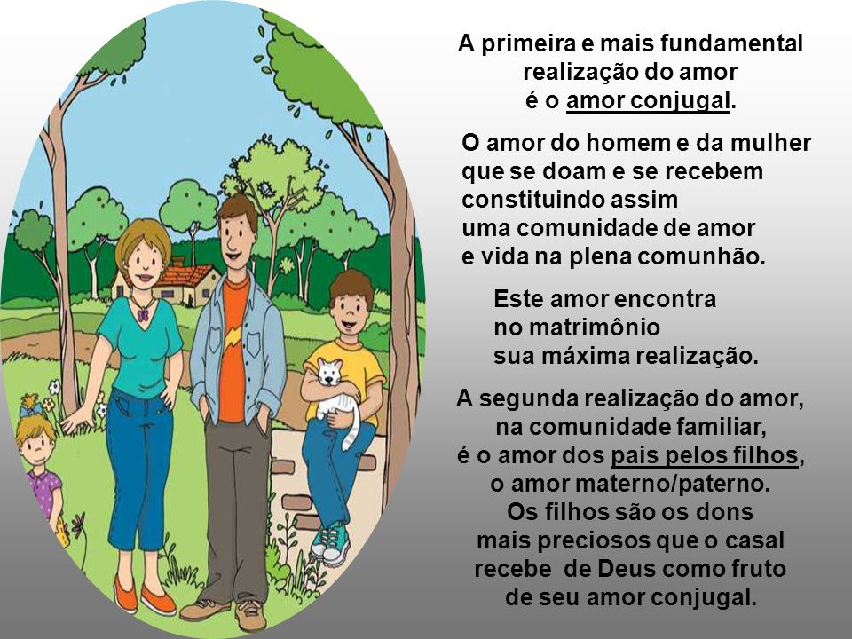 A primeira e mais fundamental realização do amor é o amor conjugal.