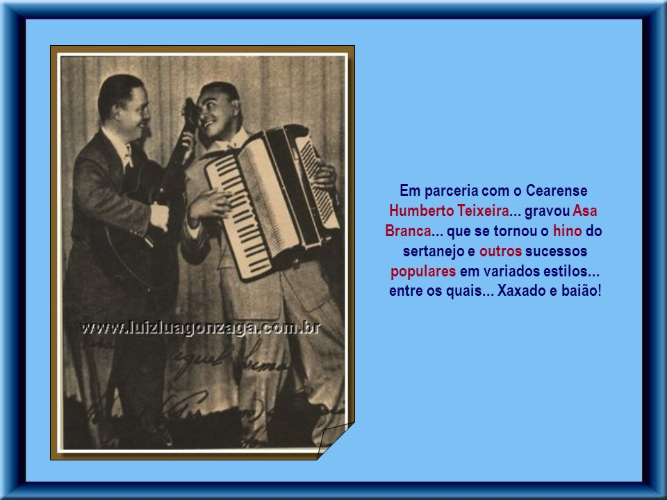 Em parceria com o Cearense Humberto Teixeira... gravou Asa