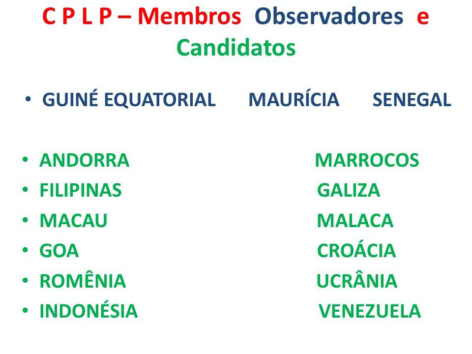 C P L P – Membros Observadores e Candidatos