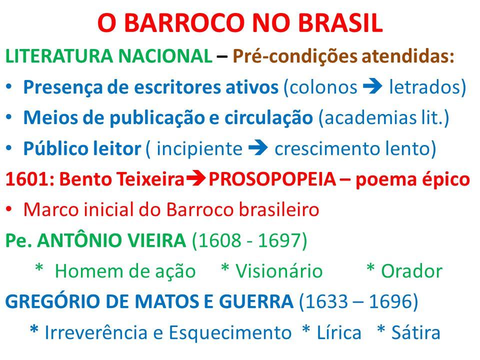 O BARROCO NO BRASIL LITERATURA NACIONAL – Pré-condições atendidas:
