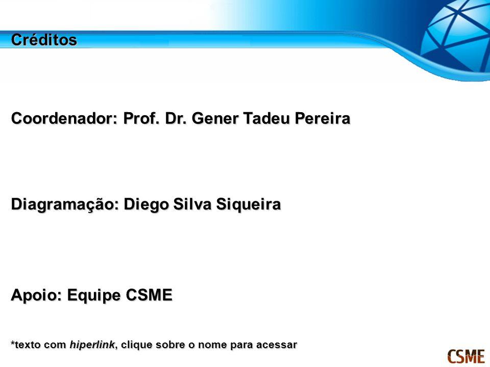 Coordenador: Prof. Dr. Gener Tadeu Pereira