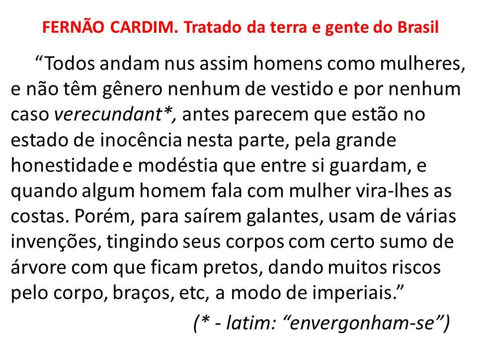 FERNÃO CARDIM. Tratado da terra e gente do Brasil