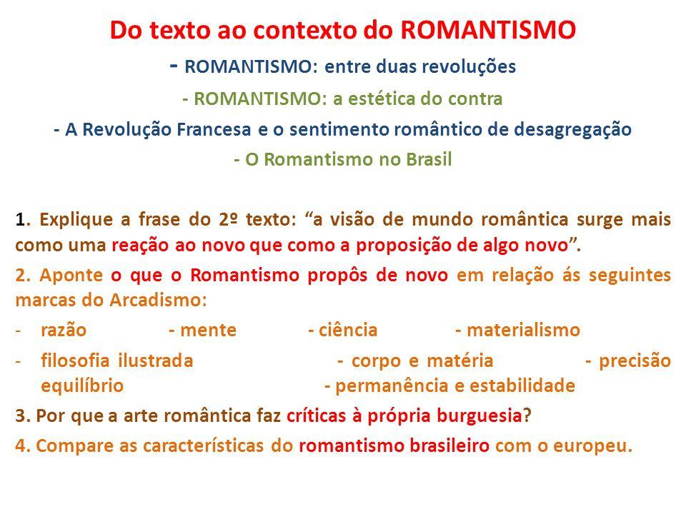 Do texto ao contexto do ROMANTISMO - ROMANTISMO: entre duas revoluções