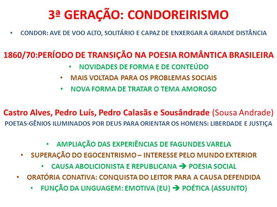 3ª GERAÇÃO: CONDOREIRISMO