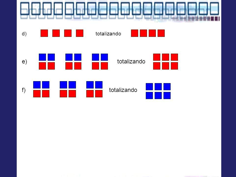 d) totalizando e) totalizando.