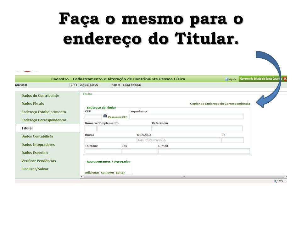 Faça o mesmo para o endereço do Titular.