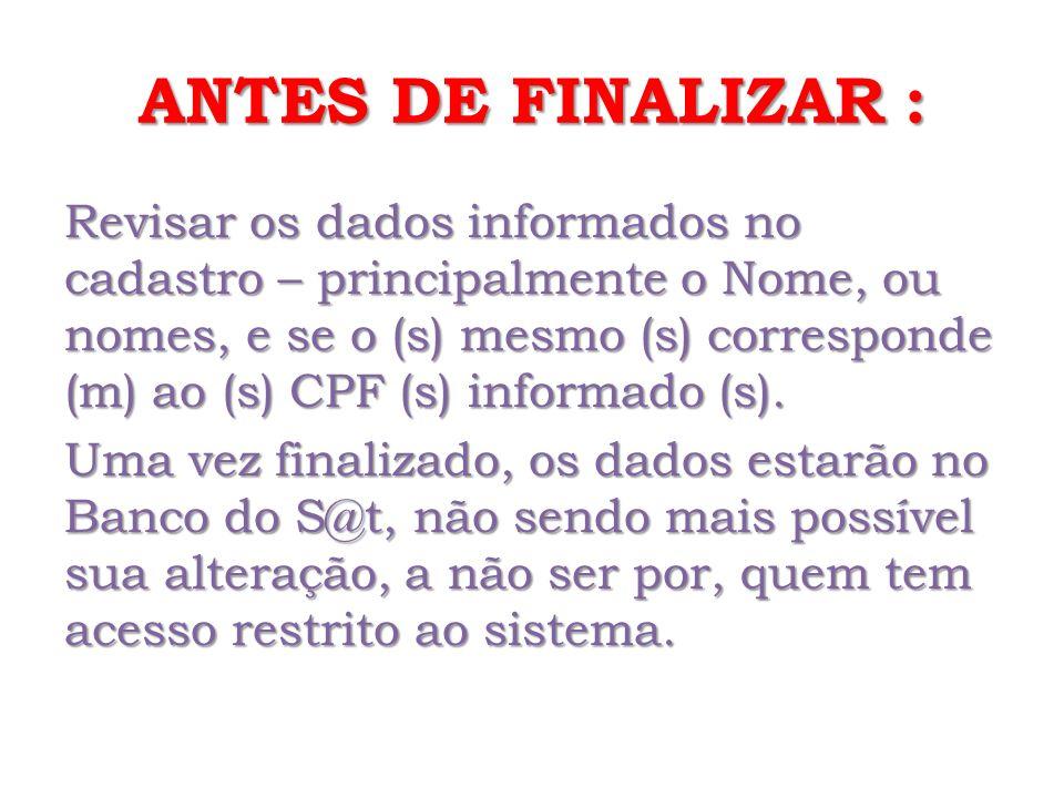 ANTES DE FINALIZAR :