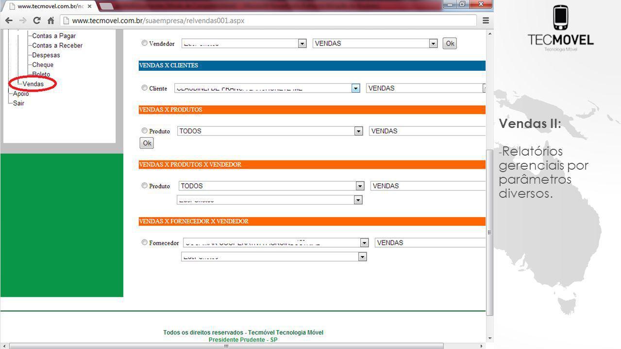 Vendas II: Relatórios gerenciais por parâmetros diversos.