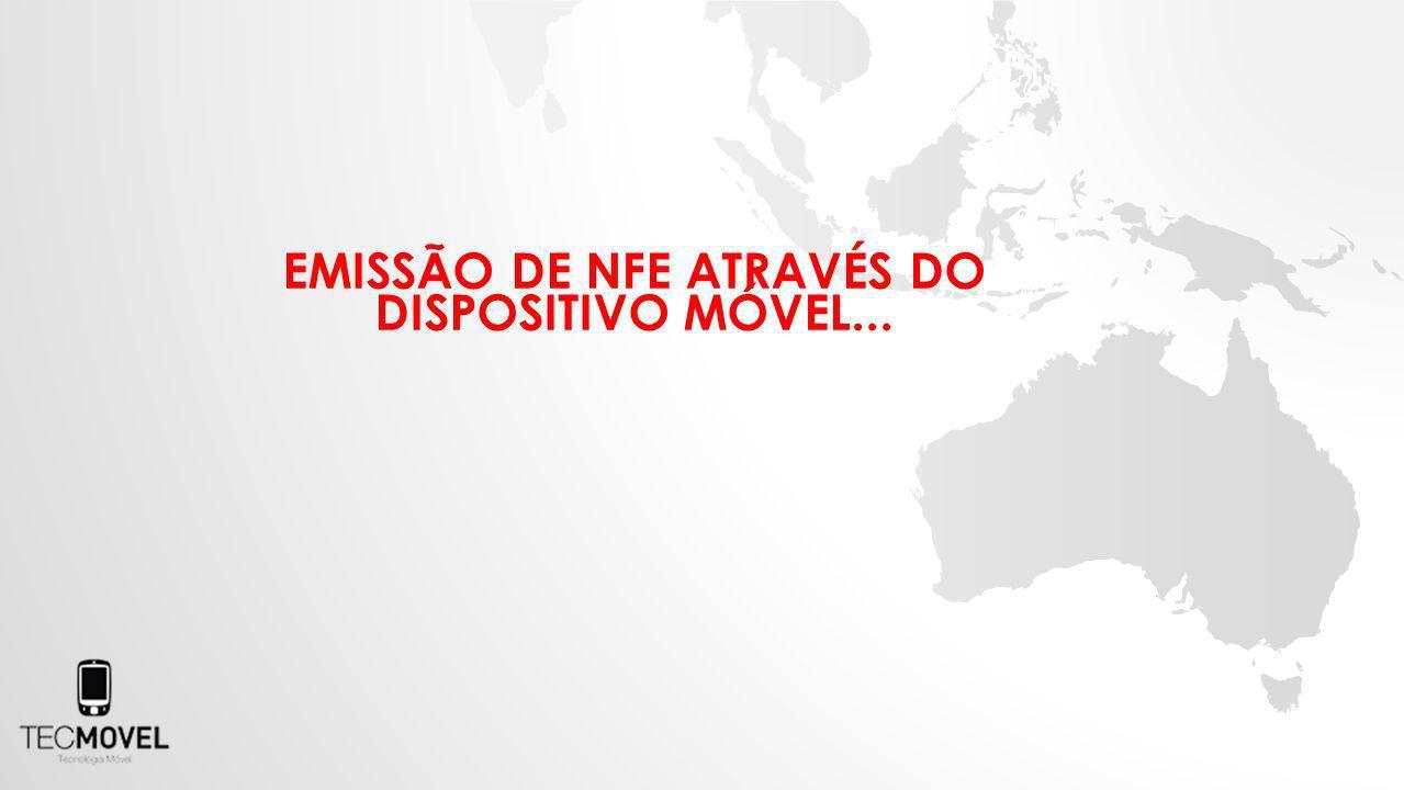 EMISSÃO DE NFE ATRAVÉS DO DISPOSITIVO MÓVEL...