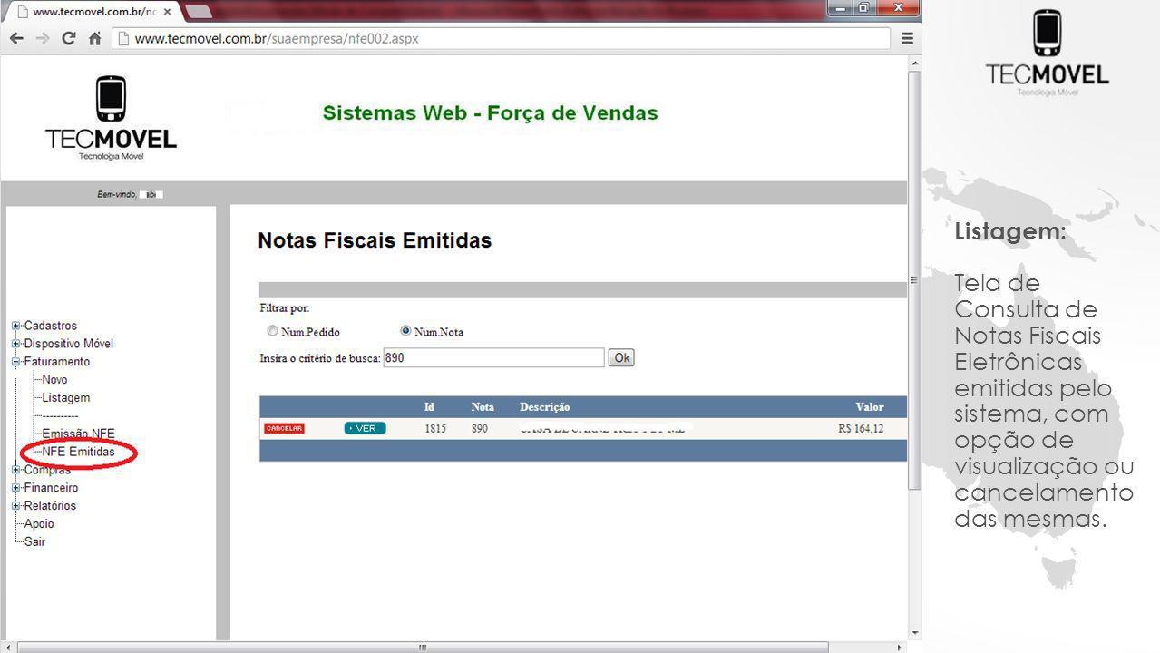 Listagem: Tela de Consulta de Notas Fiscais Eletrônicas emitidas pelo sistema, com opção de visualização ou cancelamento das mesmas.
