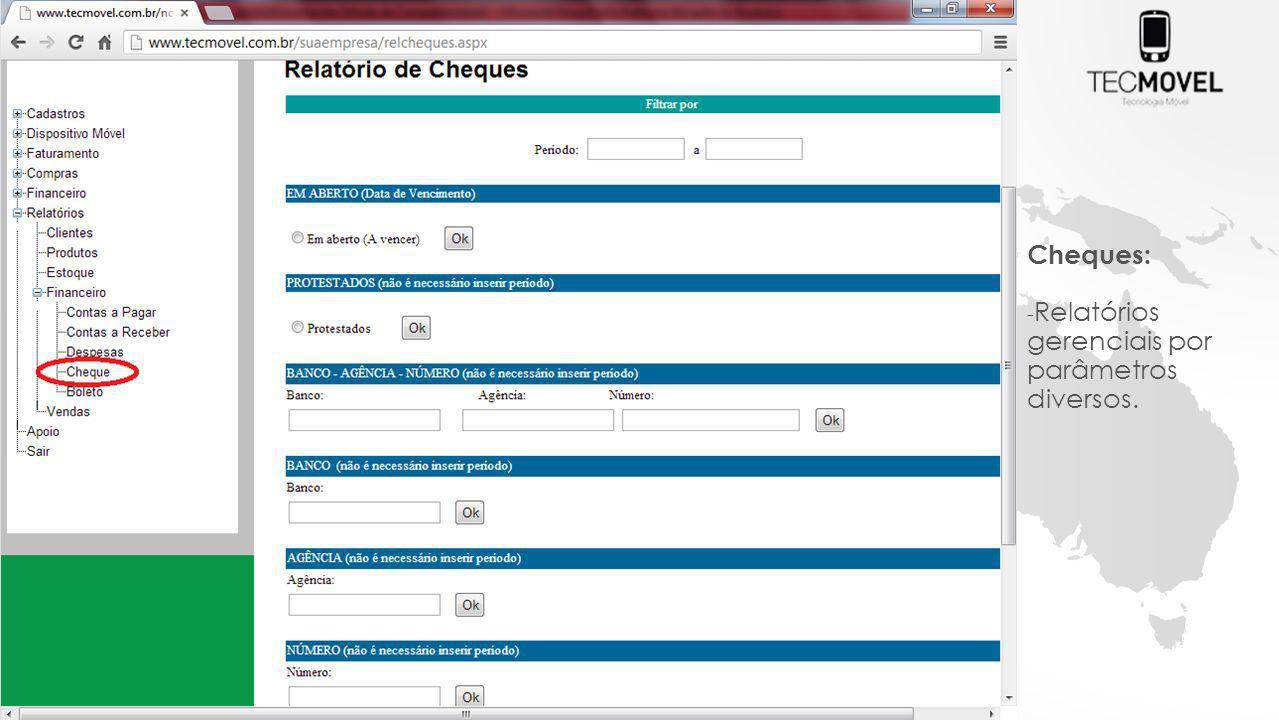 Cheques: Relatórios gerenciais por parâmetros diversos.