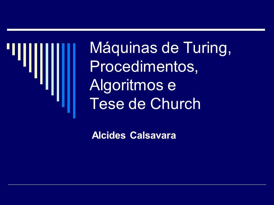 Máquinas de Turing, Procedimentos, Algoritmos e Tese de Church