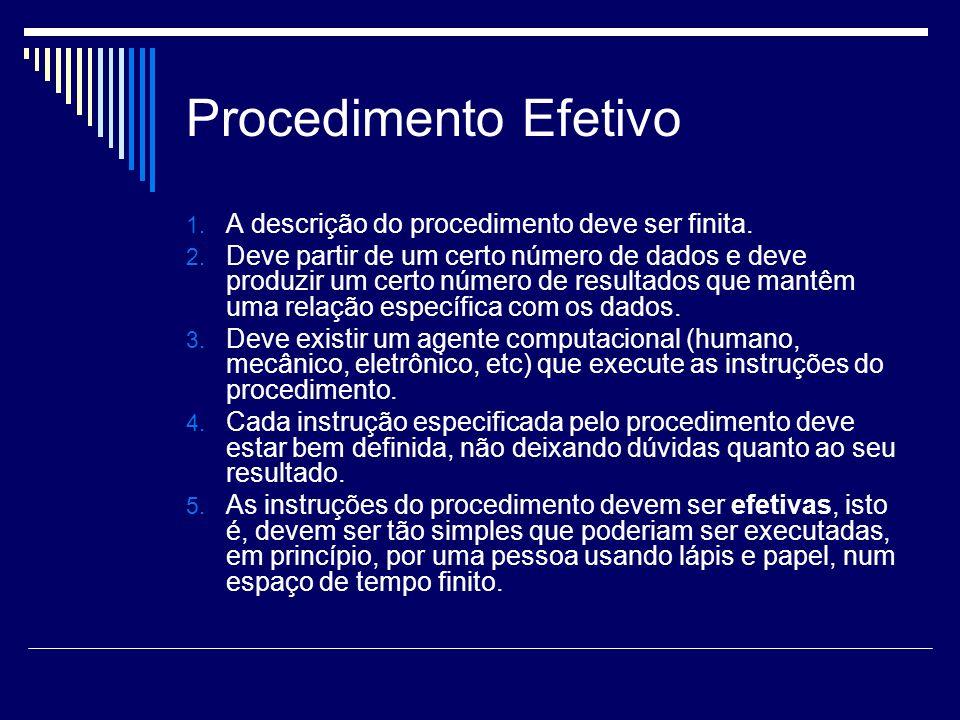 Procedimento Efetivo A descrição do procedimento deve ser finita.