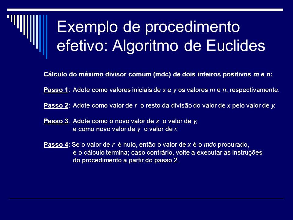 Exemplo de procedimento efetivo: Algoritmo de Euclides