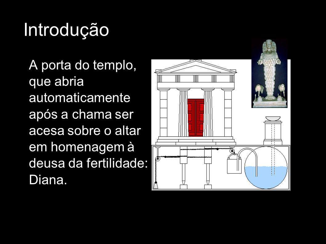 Introdução A porta do templo, que abria automaticamente após a chama ser acesa sobre o altar em homenagem à deusa da fertilidade: Diana.