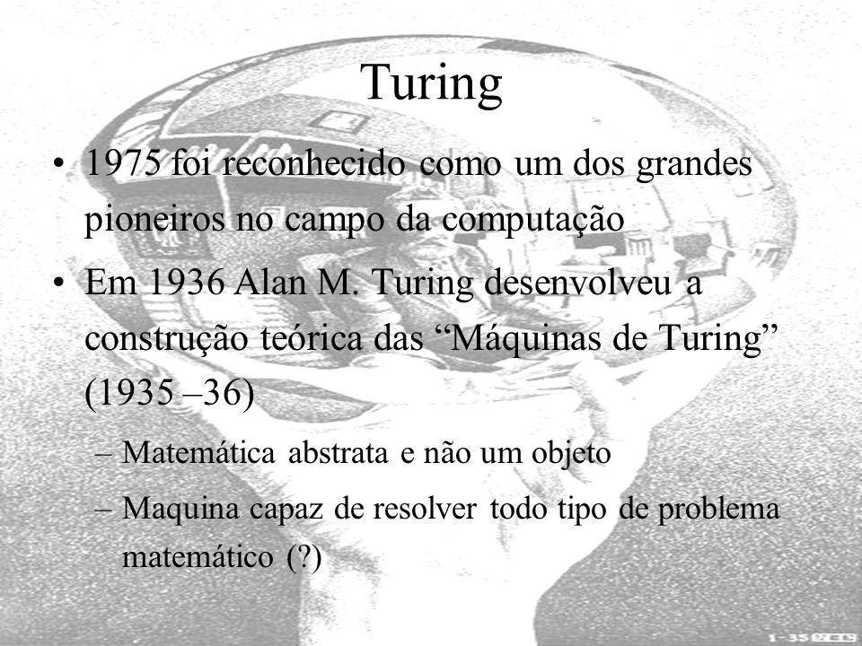 Turing 1975 foi reconhecido como um dos grandes pioneiros no campo da computação.