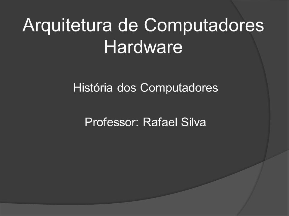 Arquitetura de Computadores Hardware