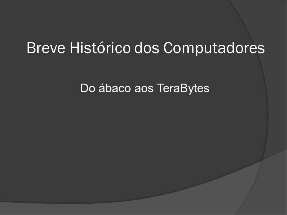 Breve Histórico dos Computadores
