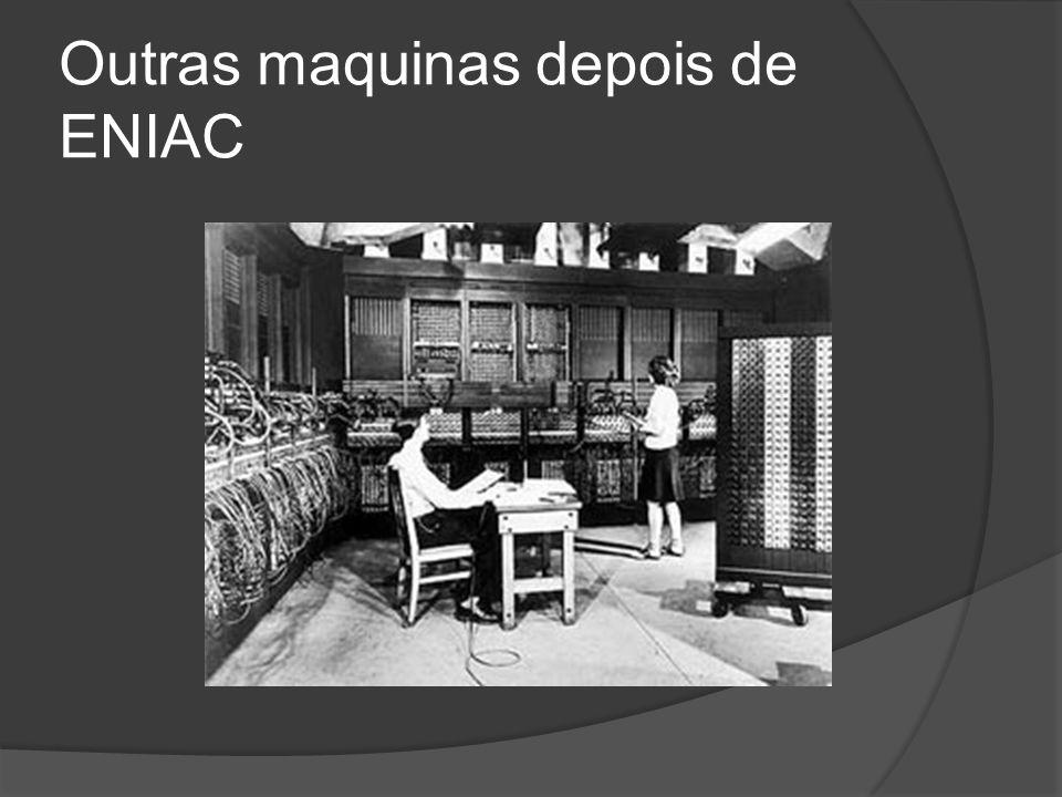 Outras maquinas depois de ENIAC