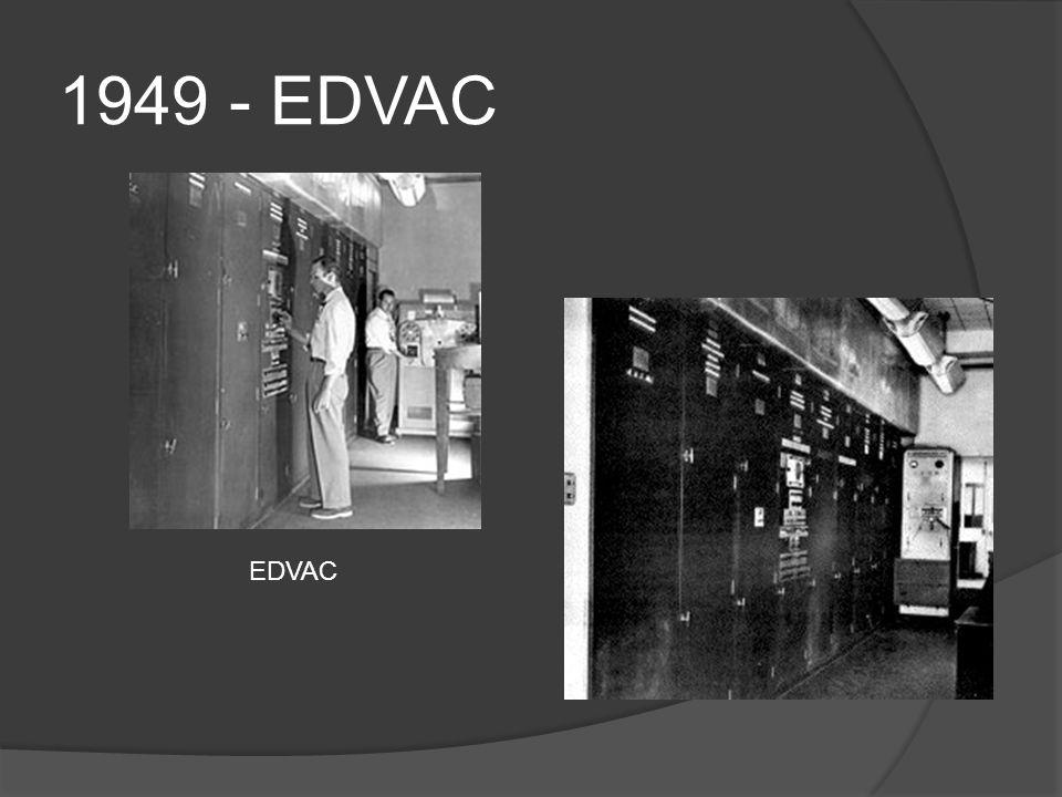 1949 - EDVAC EDVAC