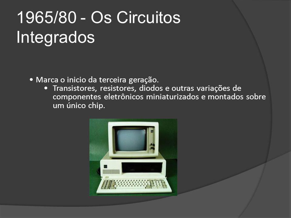 1965/80 - Os Circuitos Integrados
