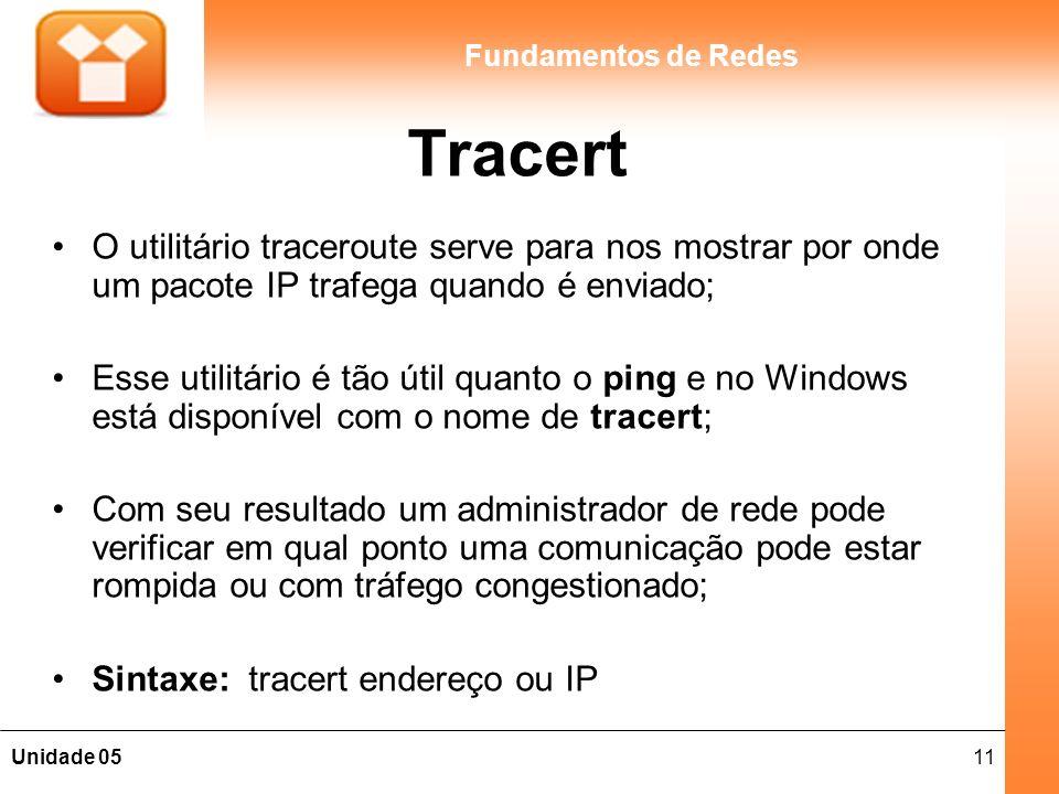 Tracert O utilitário traceroute serve para nos mostrar por onde um pacote IP trafega quando é enviado;